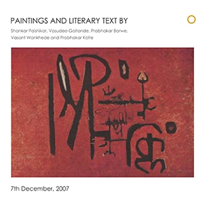 Literary texts and paintings by Shankar Palshikar, Vasudeo Gaitonde, Prabhakar Barwe, Vasant Wankhede and Prabhakar Kolte